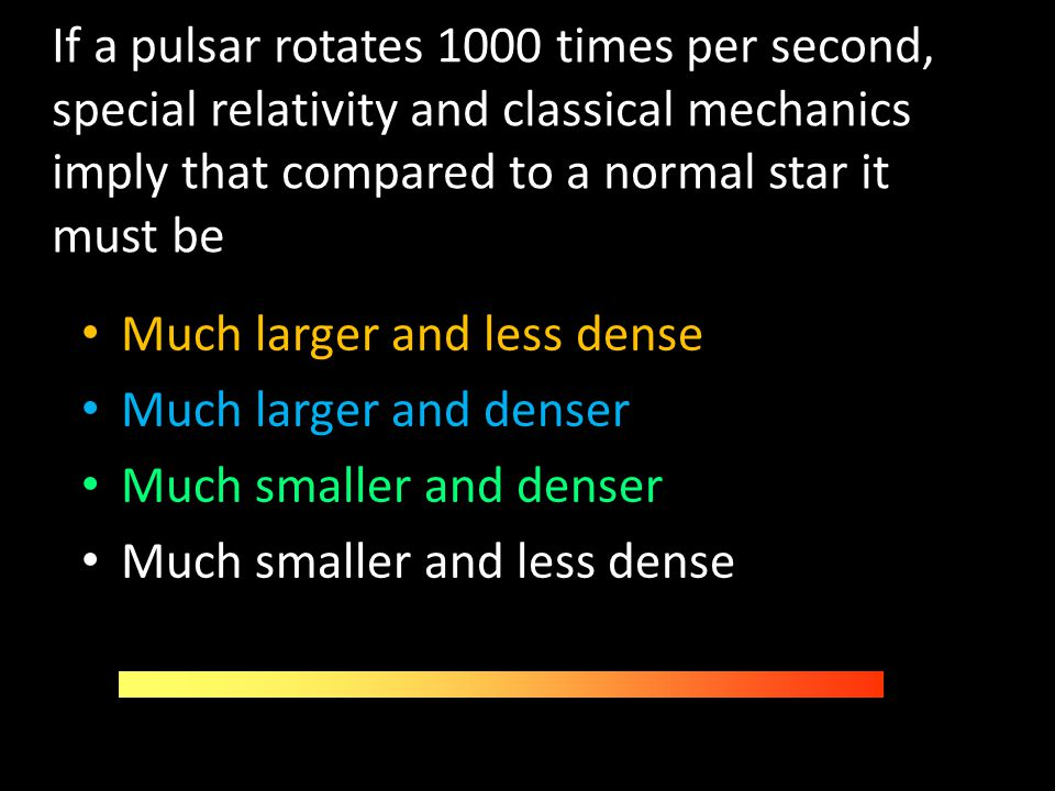 If a pulsar rotates 1000 times per second, special relativity and classical mechanics imply that compared to a normal star it must be