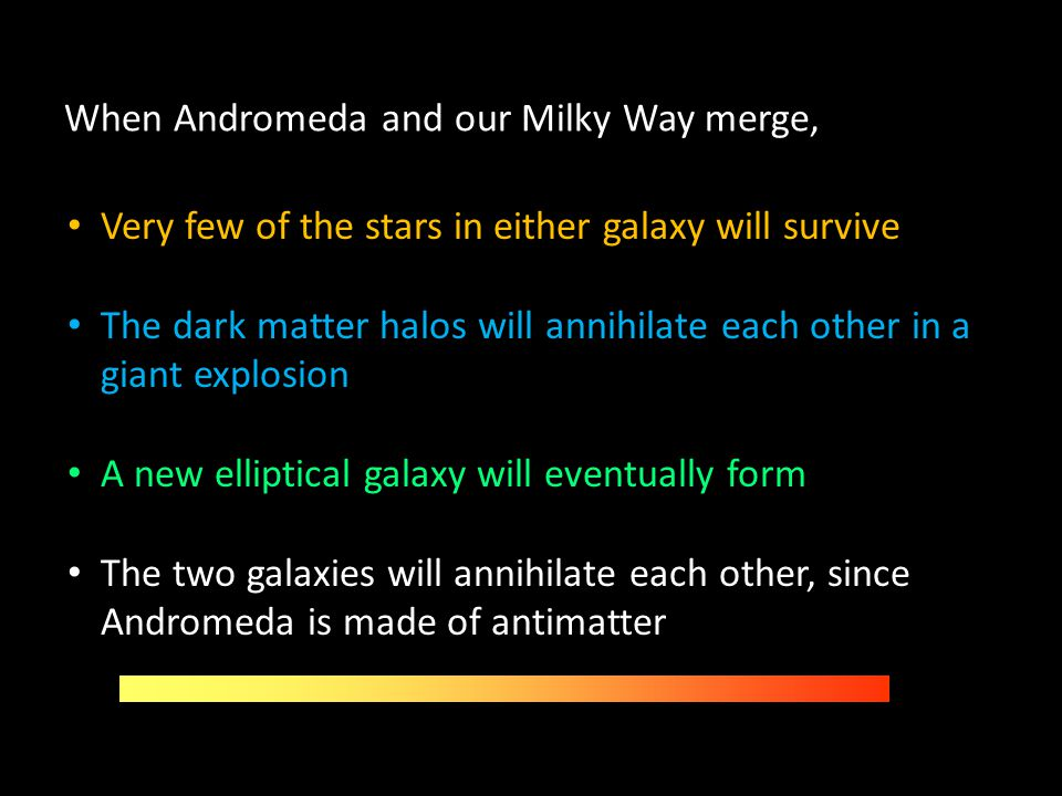 When Andromeda and our Milky Way merge,