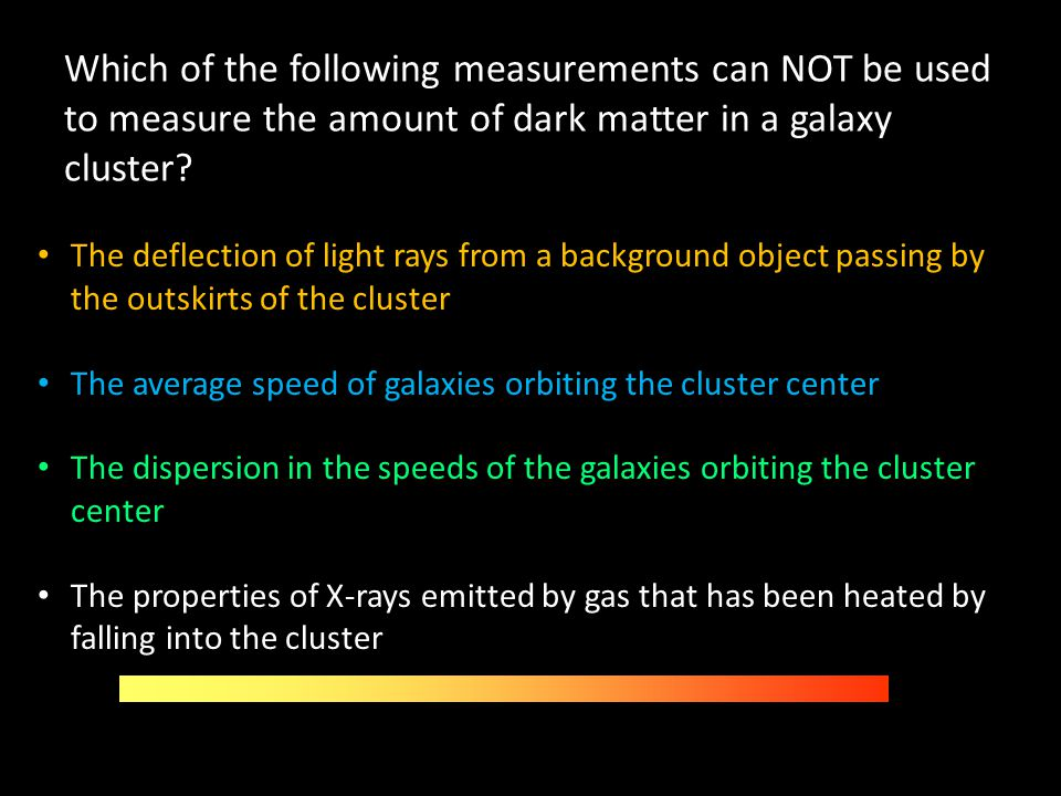Which of the following measurements can NOT be used to measure the amount of dark matter in a galaxy cluster