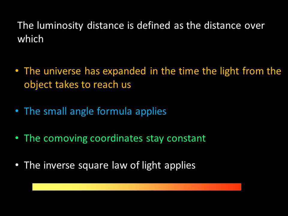 The luminosity distance is defined as the distance over which