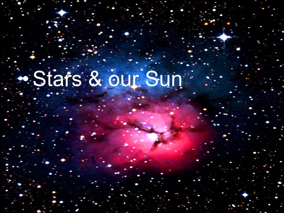 Stars & our Sun