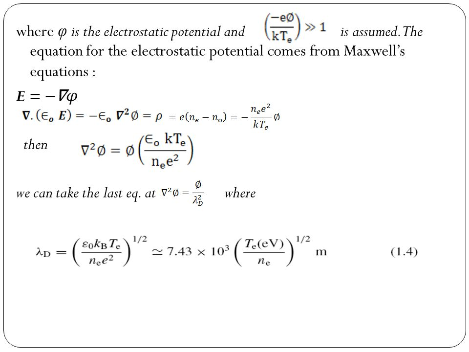 where φ is the electrostatic potential and is assumed