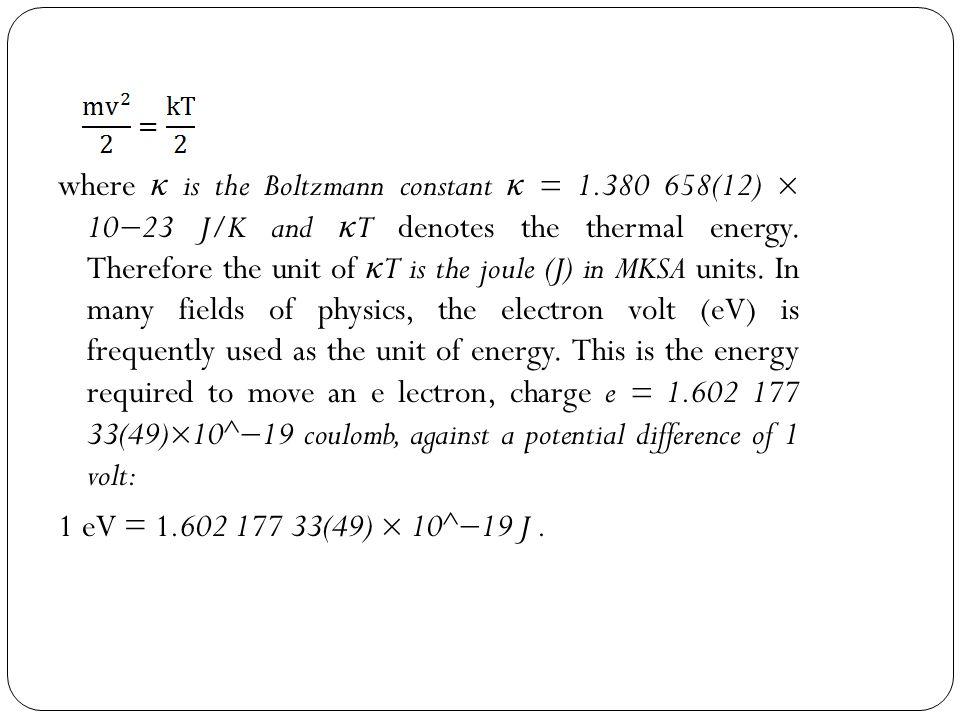 where κ is the Boltzmann constant κ = 1