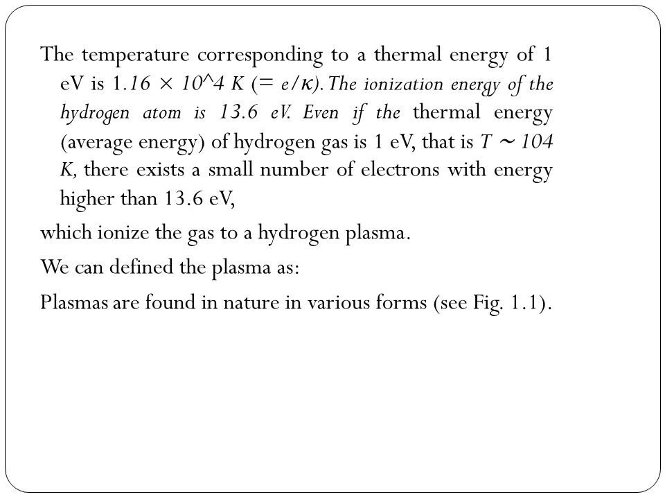 The temperature corresponding to a thermal energy of 1 eV is 1
