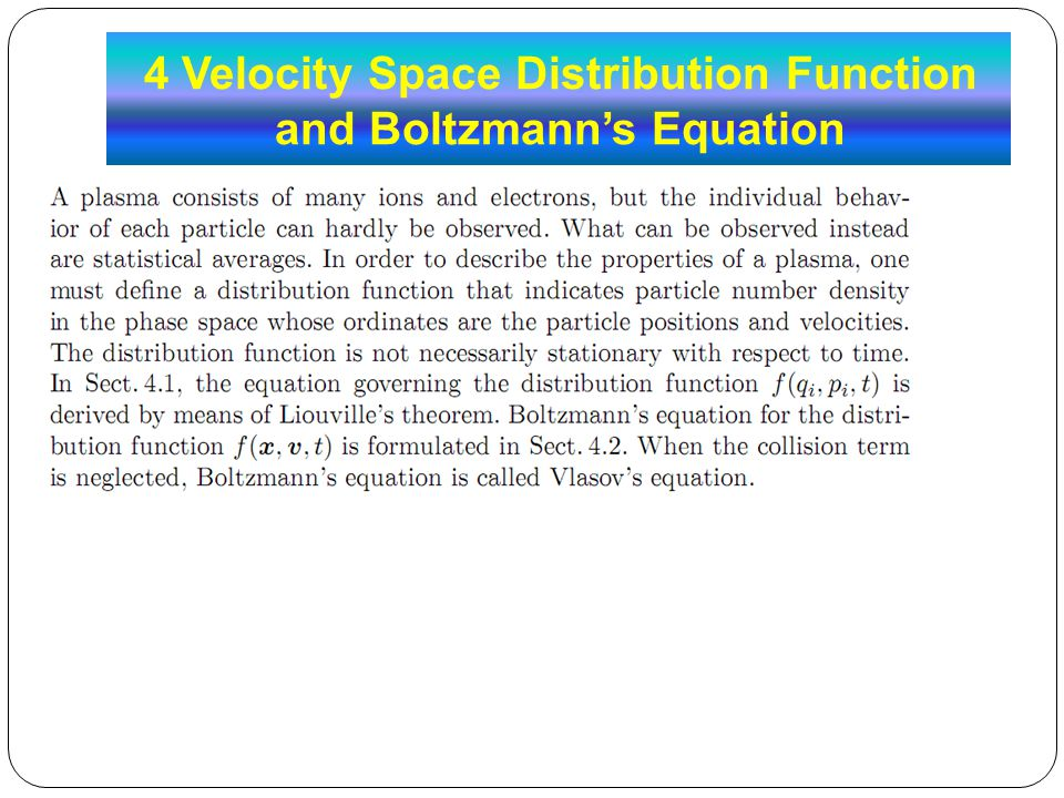 4 Velocity Space Distribution Function and Boltzmann's Equation