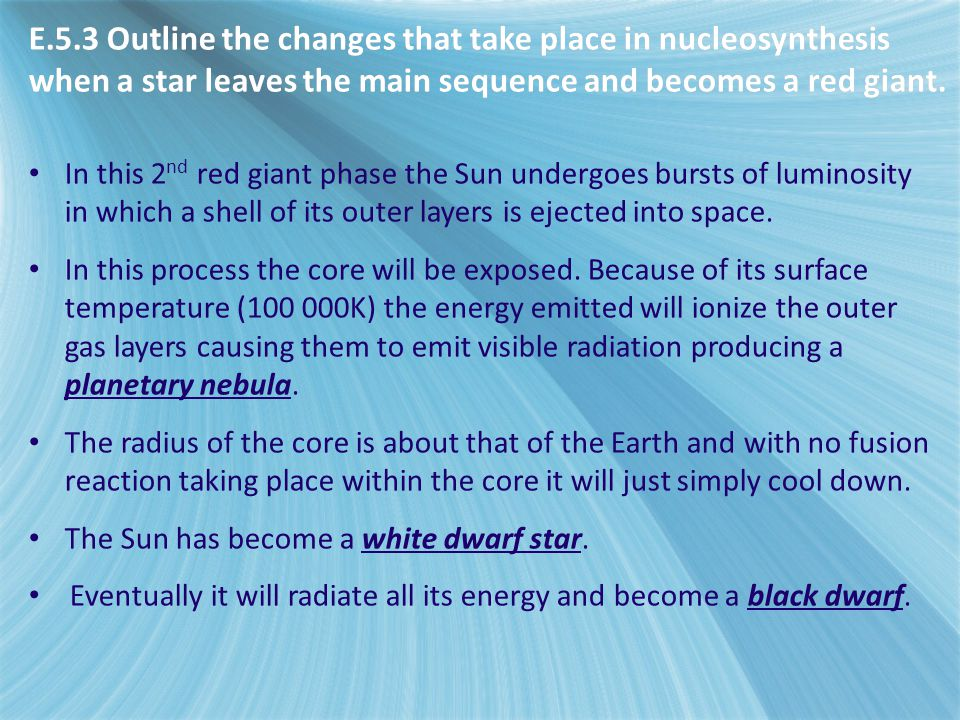 E.5.3 Outline the changes that take place in nucleosynthesis when a star leaves the main sequence and becomes a red giant.
