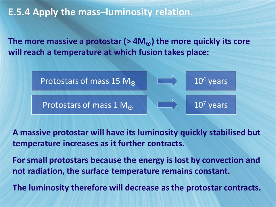 E.5.4 Apply the mass–luminosity relation.