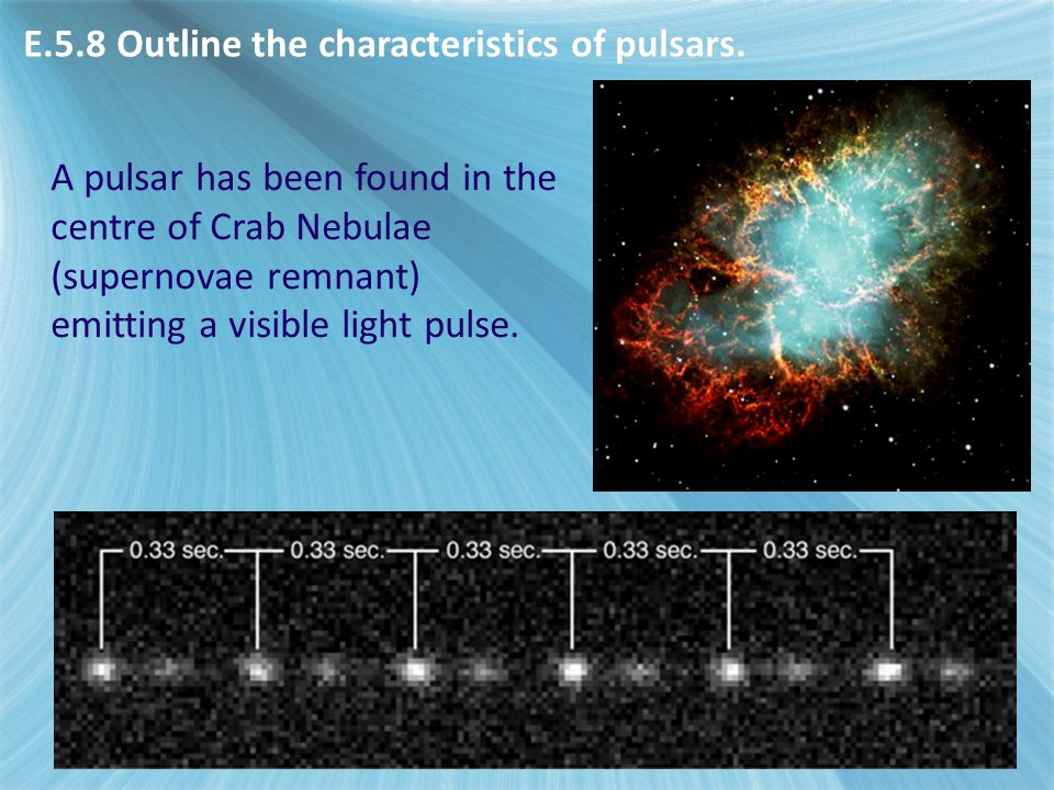 E.5.8 Outline the characteristics of pulsars.