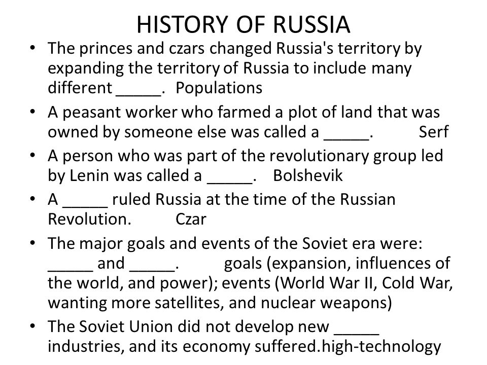 HISTORY OF RUSSIA The princes and czars changed Russia s territory by expanding the territory of Russia to include many different _____. Populations.