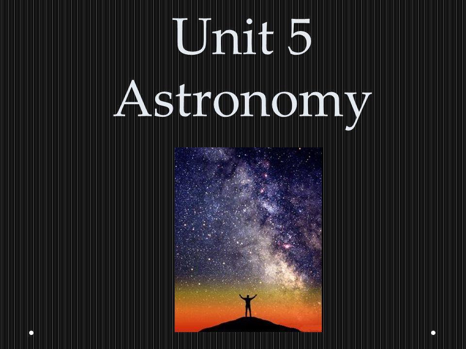 Unit 5 Astronomy