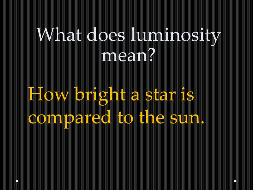 What does luminosity mean