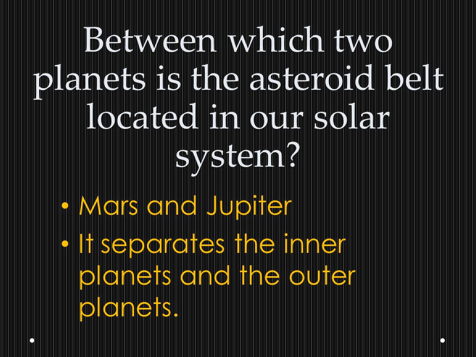 Between which two planets is the asteroid belt located in our solar system