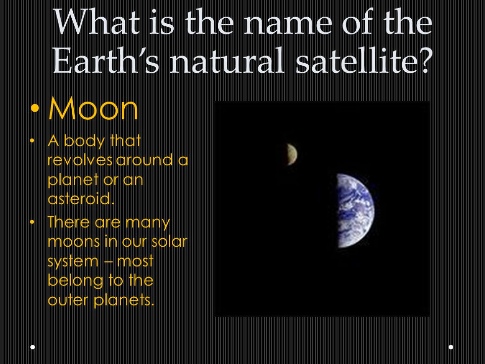 What is the name of the Earth's natural satellite