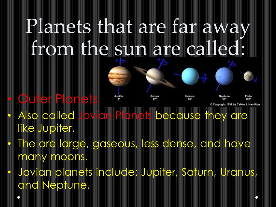 Planets that are far away from the sun are called: