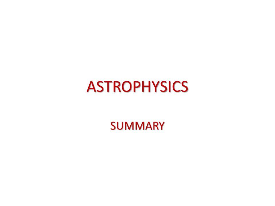 ASTROPHYSICS SUMMARY