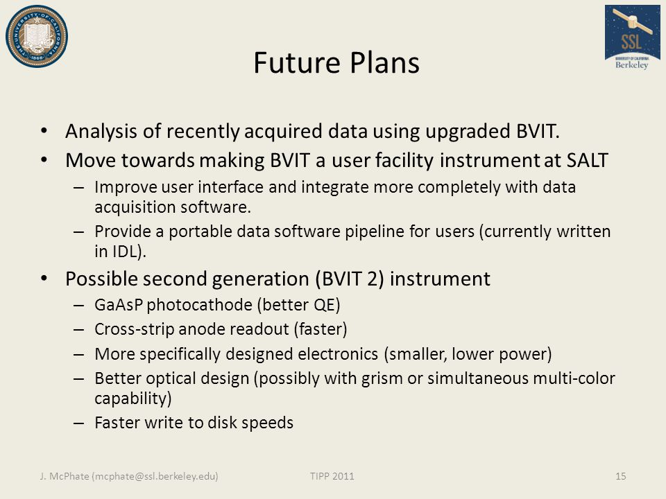 Future Plans Analysis of recently acquired data using upgraded BVIT.