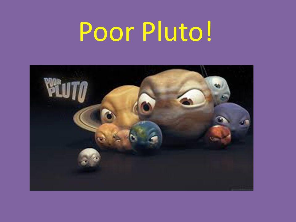 Poor Pluto!