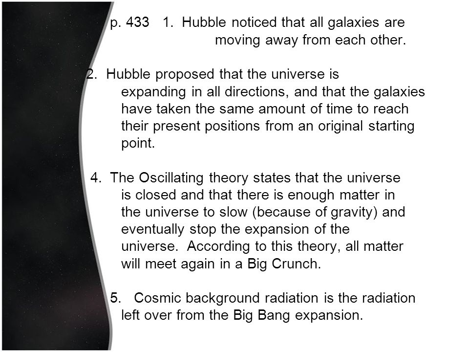 p. 433 1. Hubble noticed that all galaxies are