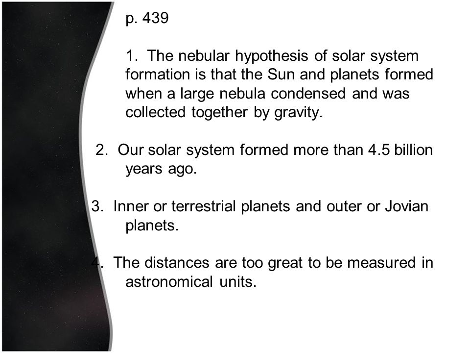 2. Our solar system formed more than 4.5 billion years ago.