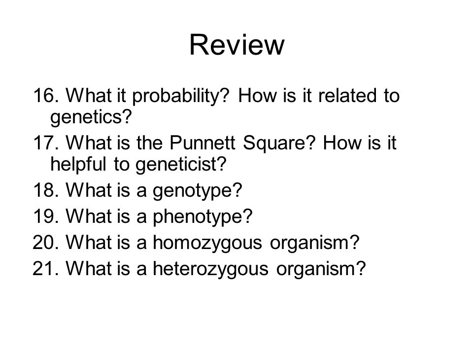Review 16. What it probability How is it related to genetics