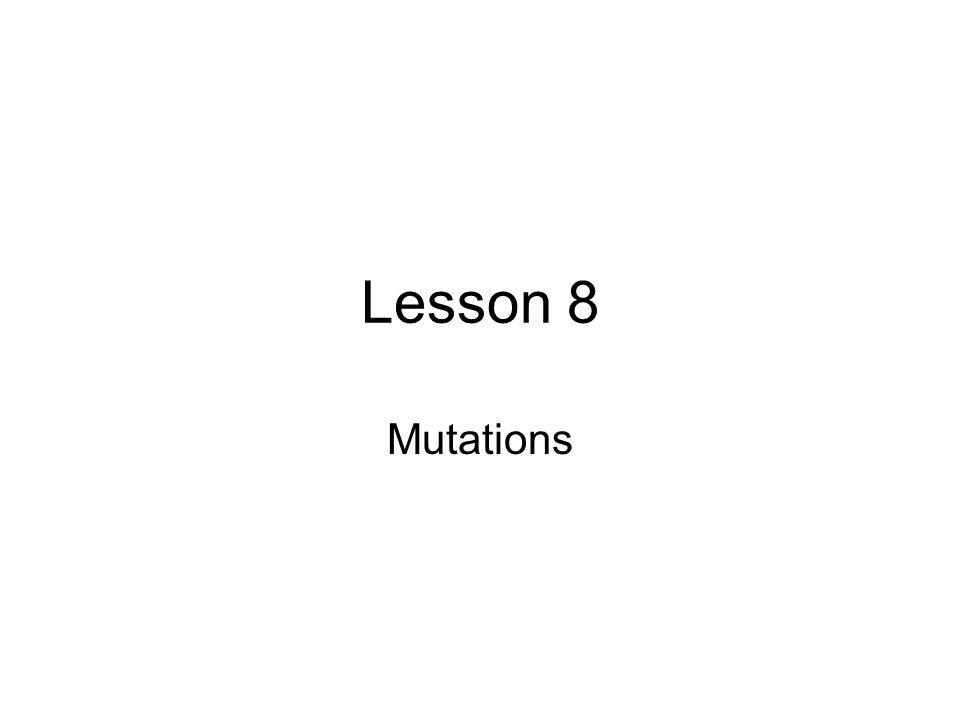 Lesson 8 Mutations