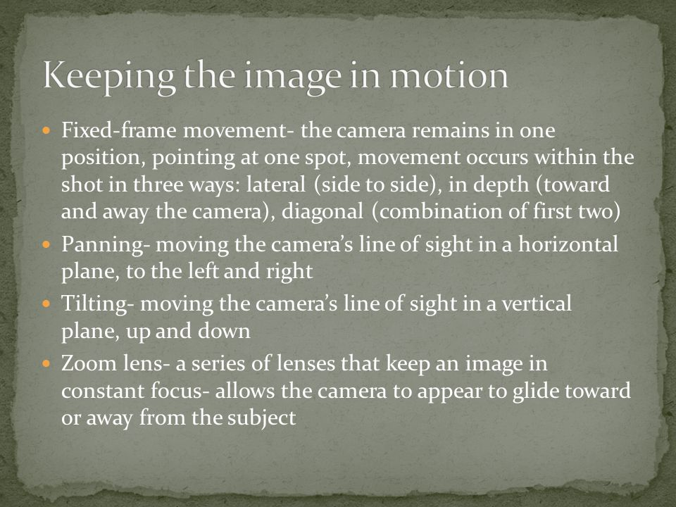 Keeping the image in motion