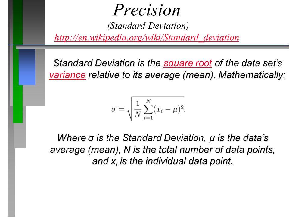 Precision (Standard Deviation) http://en. wikipedia