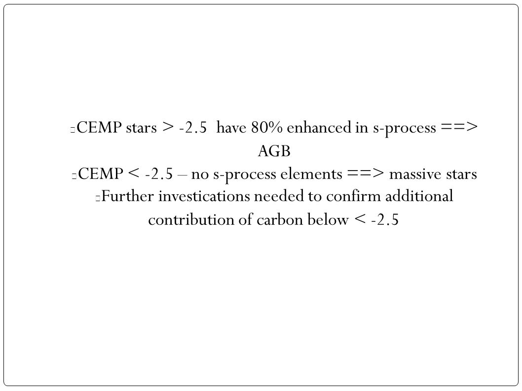 CEMP stars > -2.5 have 80% enhanced in s-process ==> AGB