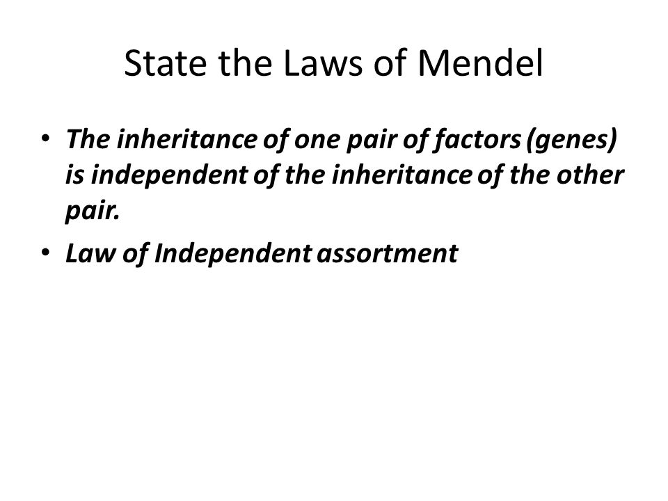 State the Laws of Mendel