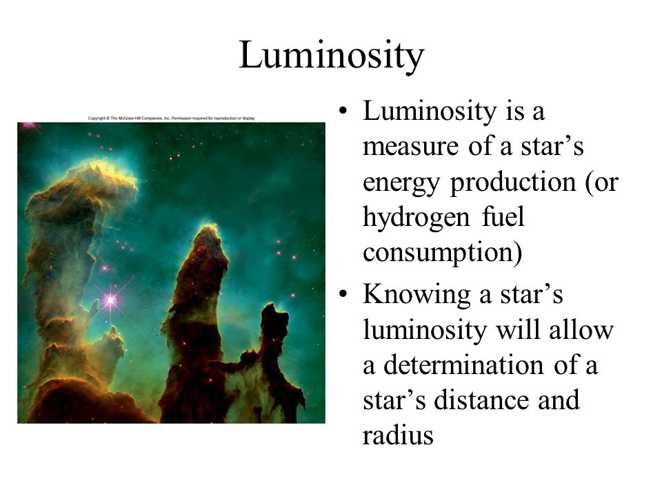 Luminosity Luminosity is a measure of a star's energy production (or hydrogen fuel consumption)