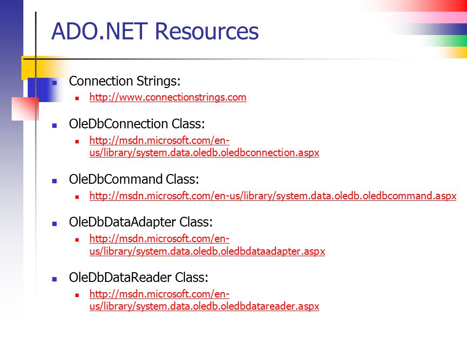 ADO.NET Resources Connection Strings: OleDbConnection Class: