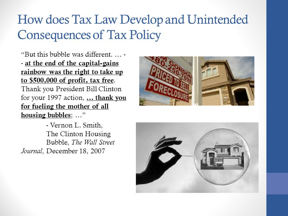 How does Tax Law Develop and Unintended Consequences of Tax Policy