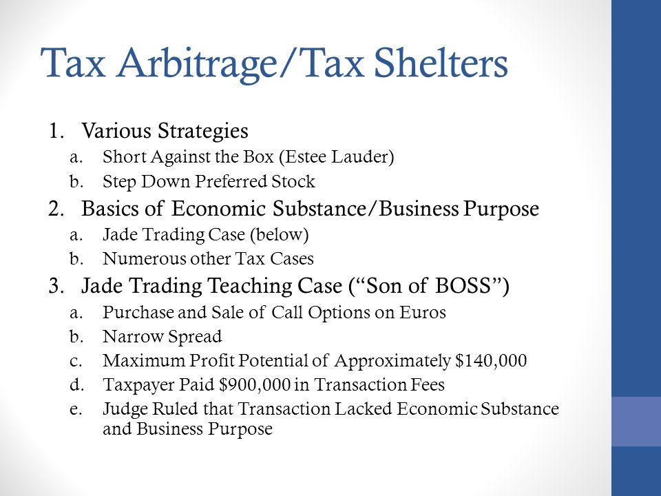 Tax Arbitrage/Tax Shelters