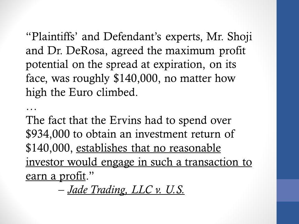 Plaintiffs' and Defendant's experts, Mr. Shoji and Dr