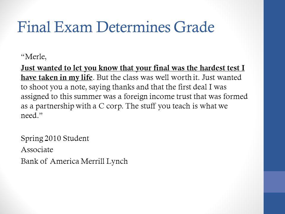 Final Exam Determines Grade