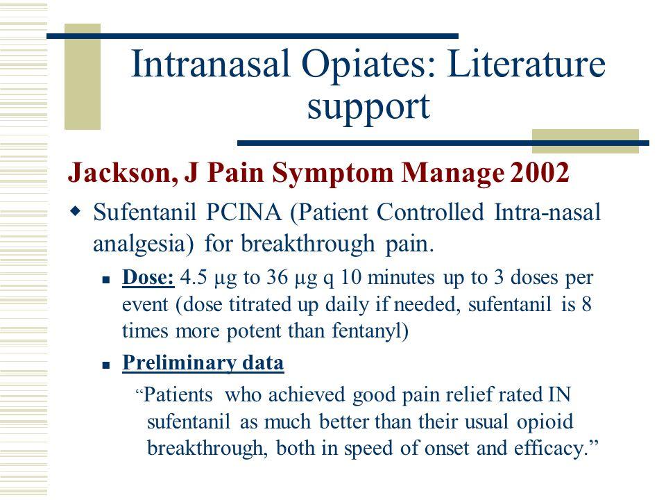 Intranasal Opiates: Literature support