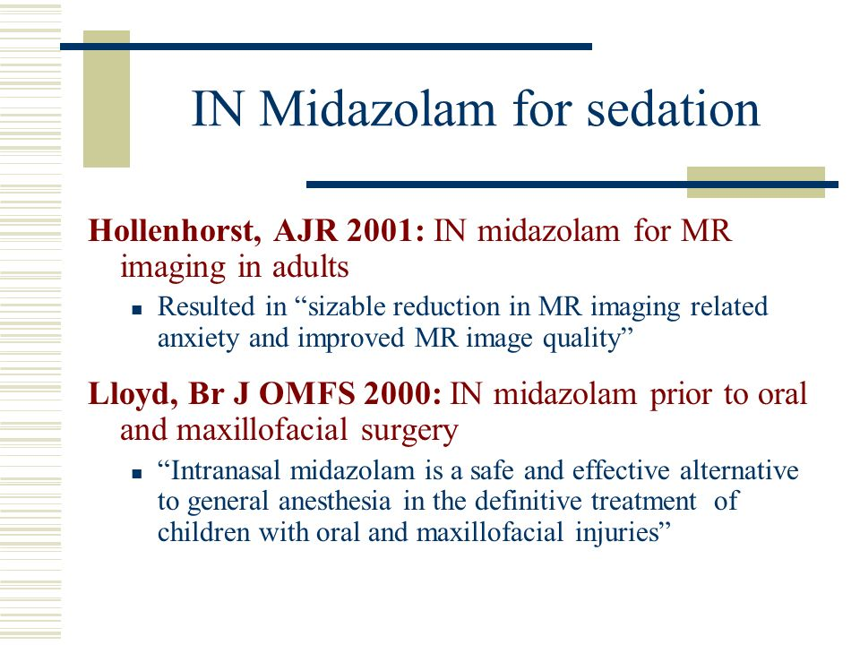 IN Midazolam for sedation