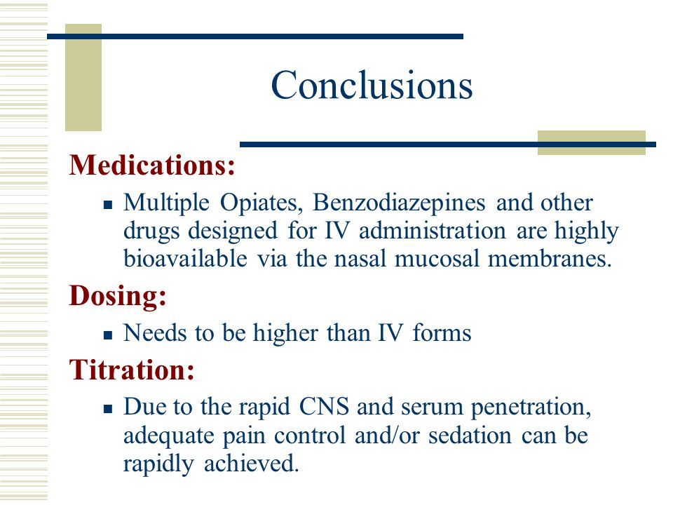 Conclusions Medications: Dosing: Titration: