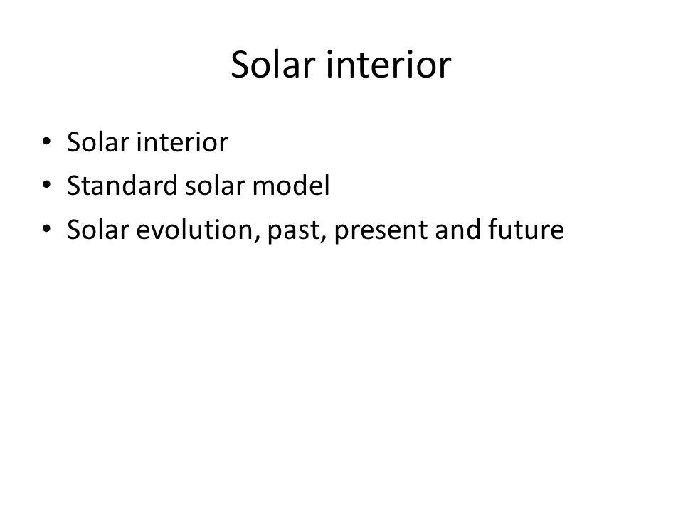 Solar interior Solar interior Standard solar model