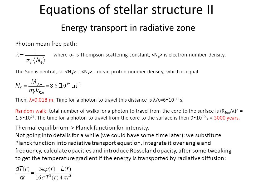 Equations of stellar structure II Energy transport in radiative zone