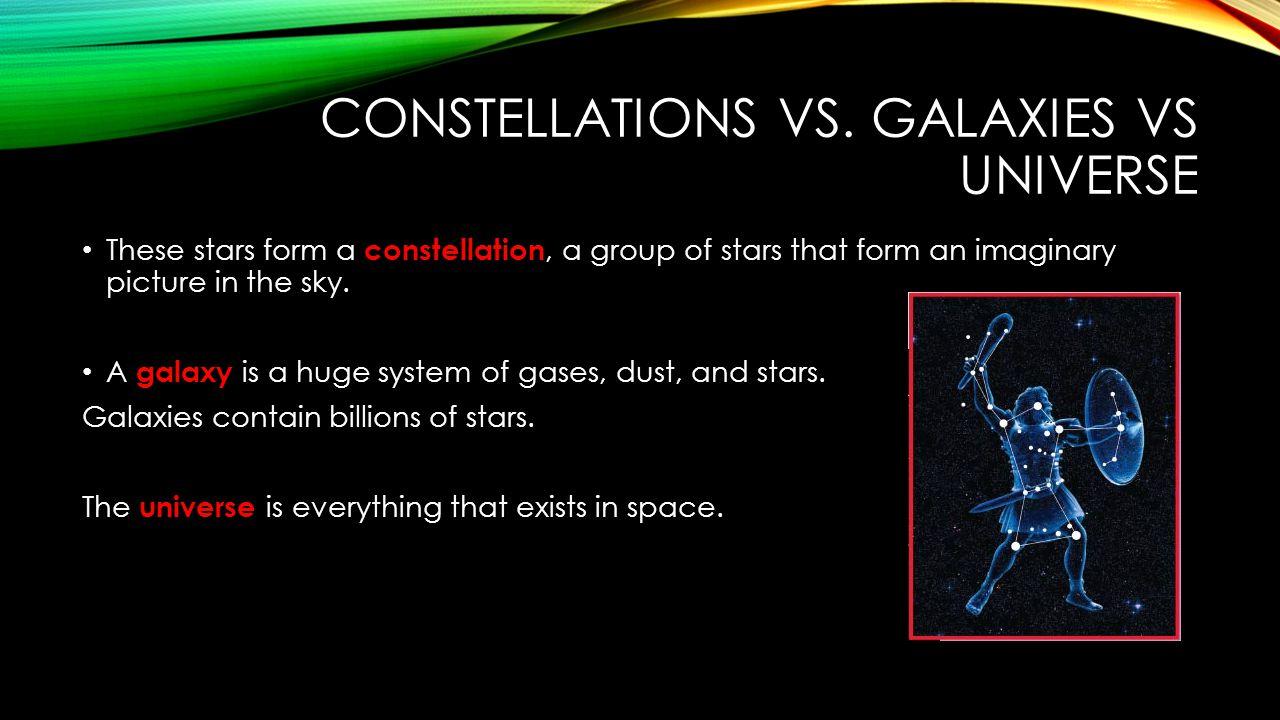 Constellations vs. galaxies vs universe