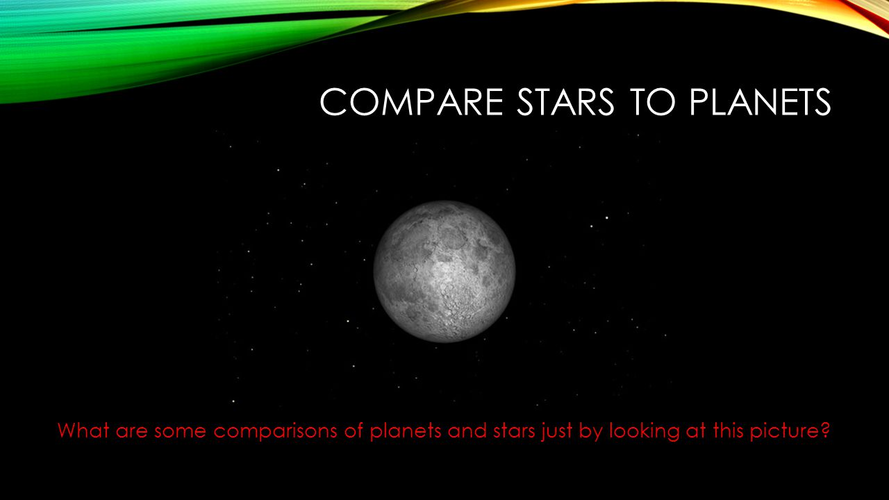 Compare stars to planets