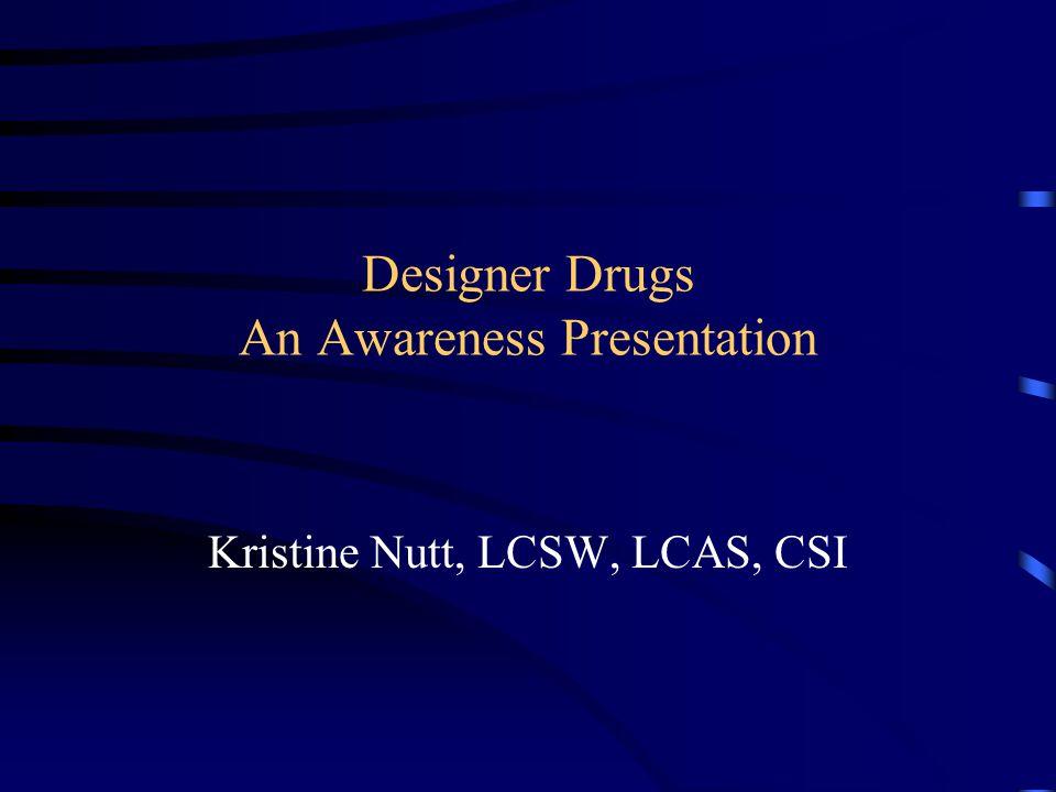 Designer Drugs An Awareness Presentation