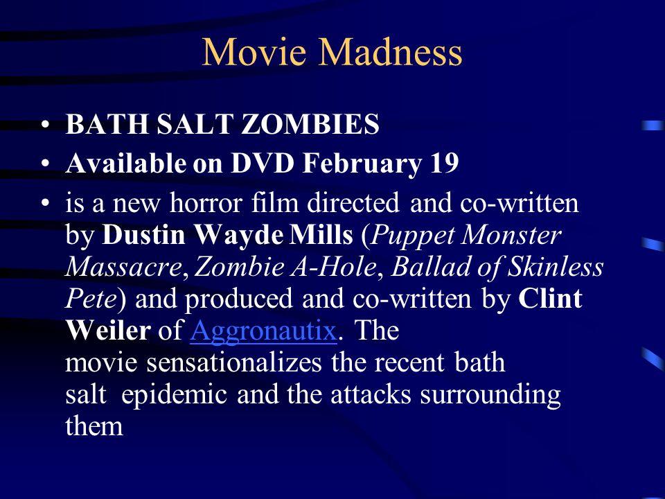 Movie Madness BATH SALT ZOMBIES Available on DVD February 19
