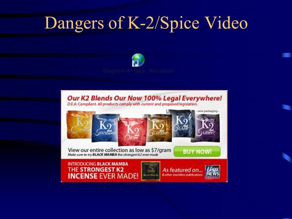 Dangers of K-2/Spice Video