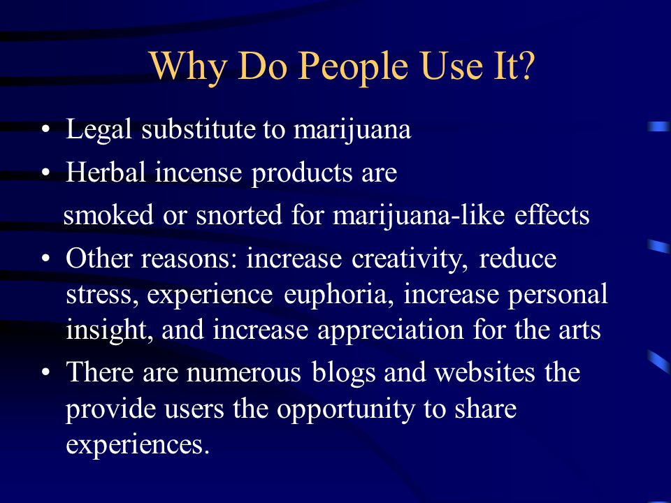 Why Do People Use It Legal substitute to marijuana