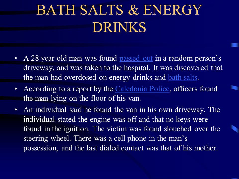 BATH SALTS & ENERGY DRINKS