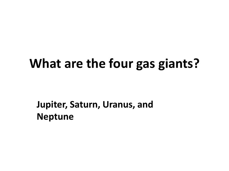 What are the four gas giants