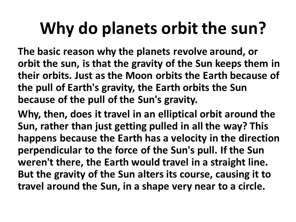 Why do planets orbit the sun