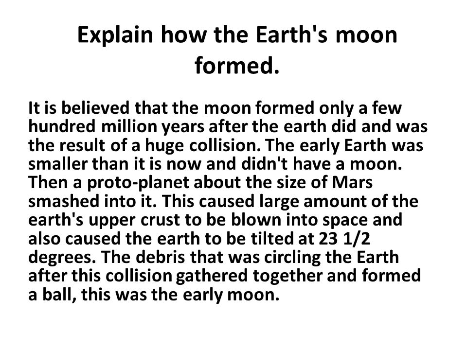 Explain how the Earth s moon formed.